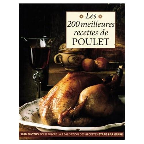 Les 200 meilleures recettes de poulet