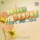 Feiert Jesus! Heart & Soul: Lieder, die die Seele berühren