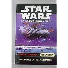 Marea Oscura I: Ofensiva / Dark Tide I: Onslaught (Star Wars. La Nueva Orden Jedi / Star Wars. The New Jedi Order)