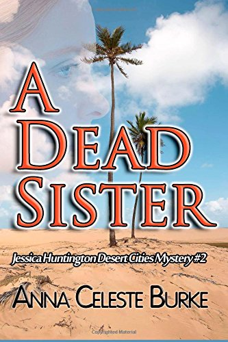 A Dead Sister: Volume 2 (Jessica Huntington Desert Cities Mystery)
