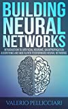 Neural Networks: Introduction to Artificial Neurons, Backpropagation Algorithms and Multilayer Feedforward Neural Networks (Advanced Data Analytics Book 2)