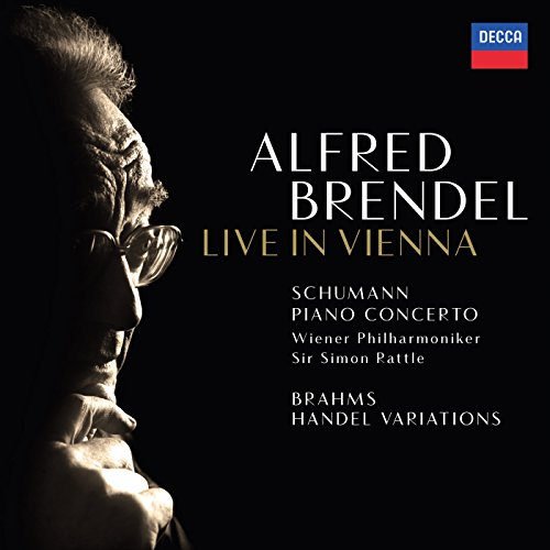 Schumann: Piano Concerto / Brahms: Variations & Fugue on a Theme by Handel (Live In Vienna)