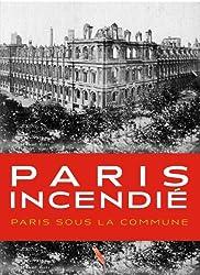 Paris Incendié Pendant la Commune - 1871