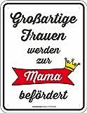 RAHMENLOS Original Blechschild für die werdende Mutter: Großartige Frauen Werden zur Mama befördert