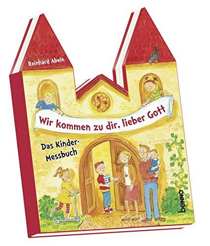 Wir kommen zu dir, lieber Gott: Das Kinder-Messbuch (Lieber Gott Kinder)