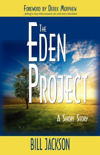 the-eden-project-a-short-story-by-bill-jackson-2012-03-27