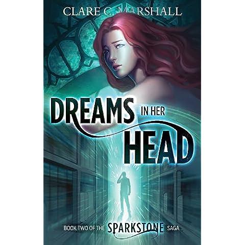 Dreams In Her Head (YA Science Fiction)(Sparkstone Saga #2) (English Edition)