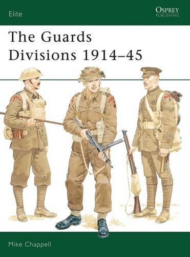 The Guards Divisions 1914-45 (Elite) por Mike Chappell