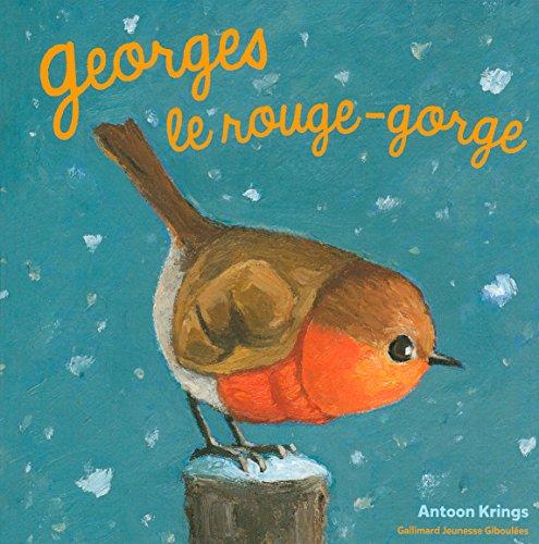 Droles De Petites Betes: Georges Le Rouge-Gorge por Thierry Jonquet