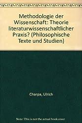 Methodologie der Wissenschaft: Theorie literaturwissenschaftlicher Praxis