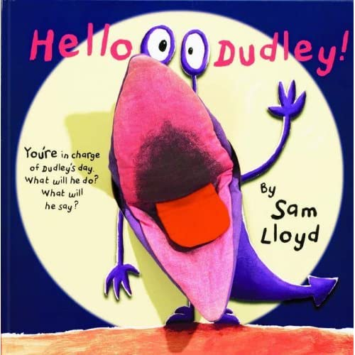 Hello Dudley by Sam Lloyd (Editor, Illustrator) › Visit Amazon's Sam Lloyd Page search results for this author Sam Lloyd (Editor, Illustrator) (1-Mar-2006) Hardcover