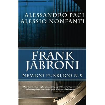 Frank Jabroni. Nemico Pubblico N.9