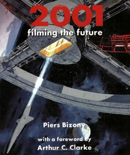 2001: Filming the Future (Revised) by Piers Bizony (2000-11-24)