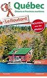 Guide du Routard Québec, Ontario et provinces martimes 2016/2017