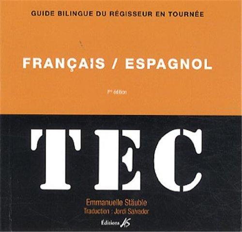 TEC français-espagnol et espagnol-français : Guide bilingue du régisseur en tournée