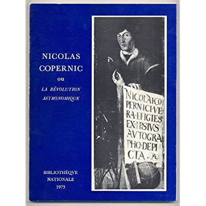 Nicolas copernic ou la révolution astronomique.