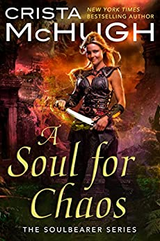 A Soul For Chaos (The Soulbearer Trilogy Book 2) (English Edition)