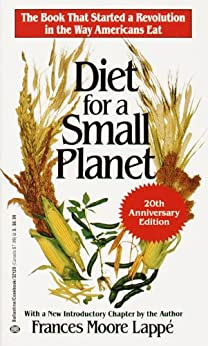 Diet for a Small Planet (20th Anniversary Edition): The Book That Started a Revolution in the Way Americans Eat by [Lappe, Frances Moore]