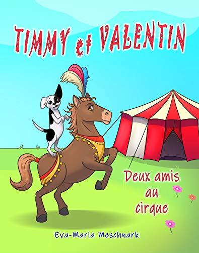Couverture du livre Timmy et Valentin: Deux amis au cirque