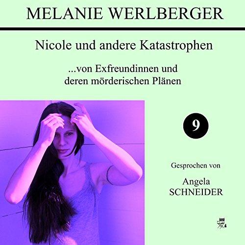 Nicole und andere Katastrophen 9 (...von Exfreundinnen und deren mörderischen Plänen)