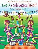 Let's Celebrate Holi! (Maya & Neel's India Adventure Series, Book 3): Volume 3