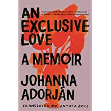 [An Exclusive Love: A Memoir] (By: Johanna Adorján) [published: February, 2012]