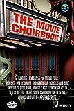 The Movie Choirbook: 12 bekannte Filmmelodien. gemischter Chor. Ausgabe mit CD.