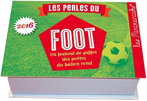 Minimaniak Perles du foot 2016