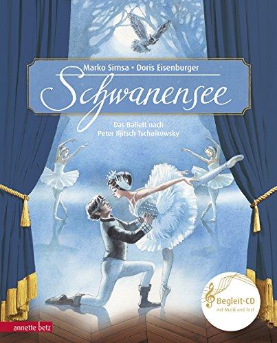 Schwanensee - Das Ballett nach Peter Iljitsch Tschaikowsky mit CD
