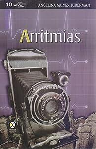 Arritmias / Angelina Muñiz-Huberman. par Angelina Muñiz-Huberman