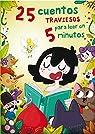 25 cuentos traviesos para leer en 5 minutos par Cia Abascal