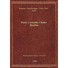 Platée // comedie // Ballet Bouffon