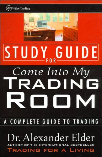 Portada del libro [(Come into My Trading Room: Study Guide: A Complete Guide to Trading)] [Author: Alexander Elder] published on (May, 2002)