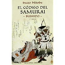 El código del samurai : Bushido (ARTES MARCIALES)