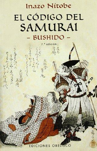 El código del Samurai -Bushido- (ARTES MARCIALES) por INAZO NITOBE