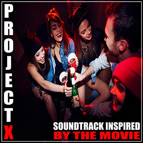 by the Movie) Project X [Explicit] ()