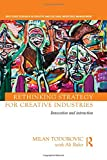 Rethinking Strategy for Creative Industries: Innovation and Interaction (Routledge Research in Creative and Cultural Industries Management)
