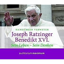 Joseph Ratzinger Benedikt XVI: Die Entwicklung seines Denkens