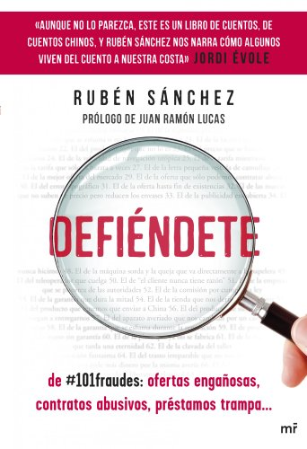 Defiéndete : de #101fraudes : ofertas engañosas, contratos abusivos, préstamos trampa por Rubén Sánchez