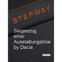 STEPWAY: Siegeszug einer Ausstattungslinie by Dacia (Automarkt) (German Edition)