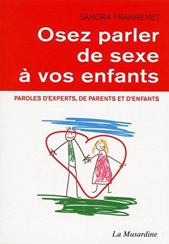 Osez parler de sexe à vos enfants par Franrenet Sandra