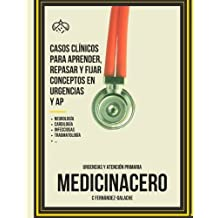 Casos Clinicos para aprender, repasar y fijar conceptos en Urgencias y AP