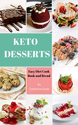Keto Desserts: Easy Diet Cook Book and Bread (English Edition)