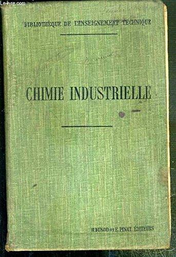 COURS ELEMENTAIRE DE CHIMIE INDUSTRIELLE A L'USAGE DES ECOLES PRATIQUES DE COMMERCE ET D'INDUSTRIE / BIBLIOTHEQUE DE L'ENSEIGNEMENT TECHNIQUE par TOMBECK D. - GOUARD E.