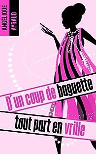 D'un coup de baguette tout part en vrille (2017) - Angélique Ayraud