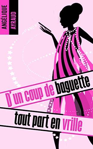 D'un coup de baguette tout part en vrille (BMR) par Angélique Ayraud