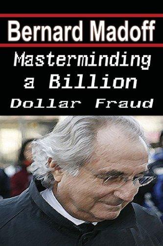 Bernard Madoff - Masterminding a Billion Dollar Fraud by Biographiq Qontro (2009-03-03)