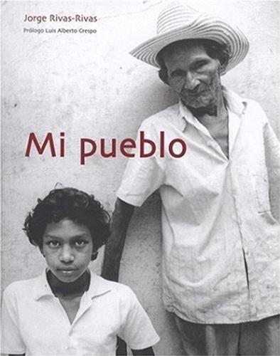 Mi Pueblo par Jorge Rivas-Rivas