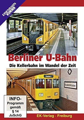 Berliner U-Bahn - Die Kellerbahn im Wandel der Zeit