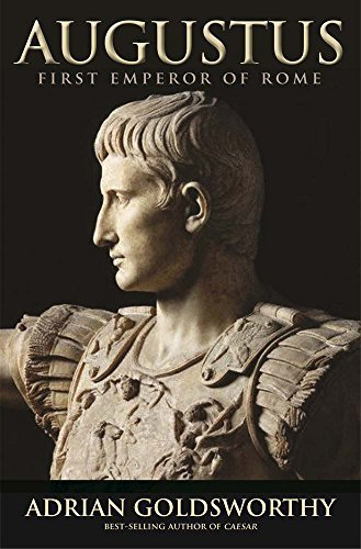 Augustus: First Emperor of Rome by Adrian Goldsworthy (2015-09-29)